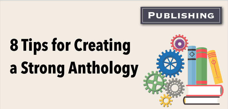 8-tips-for-creating-a-strong-anthology