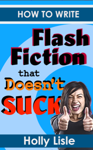 How To Write Flash Fiction That Doesn't SUCK