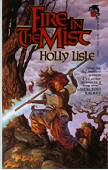 Fire in the Mist, by Holly Lisle